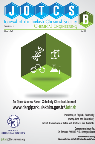 Journal of the Turkish Chemical Society Section B: Chemical Engineering